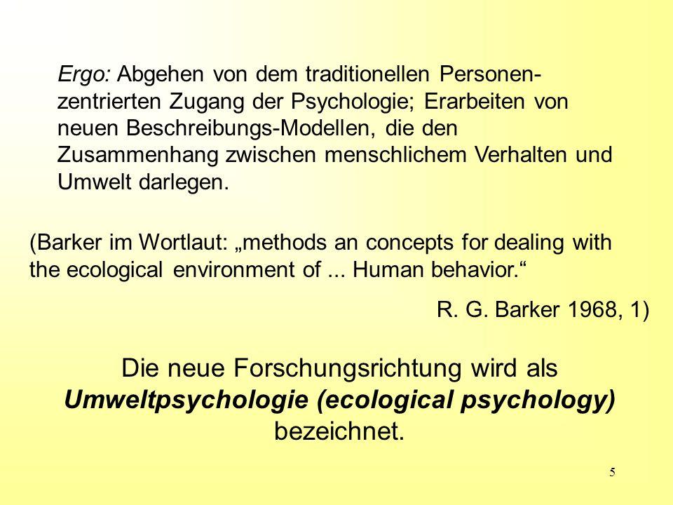 6 Basiskonzept der ecological psychology, das sich aus der integrativen Sicht von Umwelt und Individuum ergibt: Behavior Setting Konzept