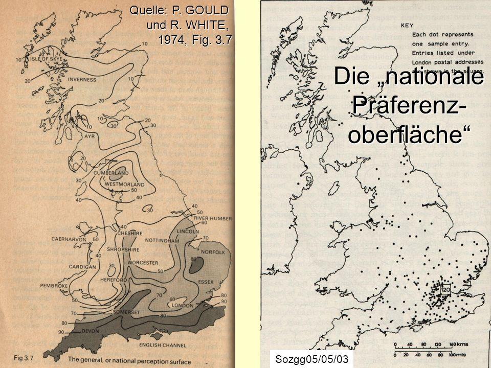 Die nationale Präferenz- oberfläche Sozgg05/05/03 Quelle: P. GOULD und R. WHITE, 1974, Fig. 3.7