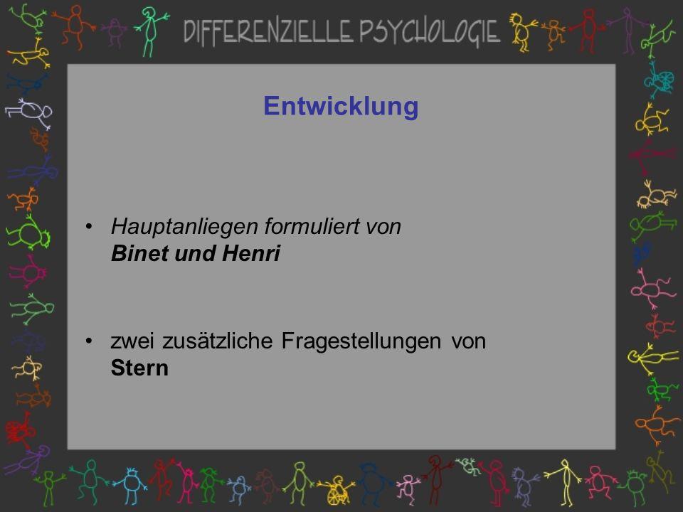 Entwicklung Hauptanliegen formuliert von Binet und Henri zwei zusätzliche Fragestellungen von Stern