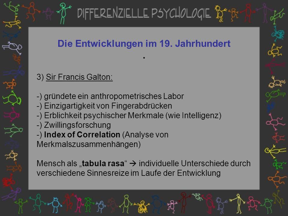 Die Entwicklungen im 19.Jahrhundert.