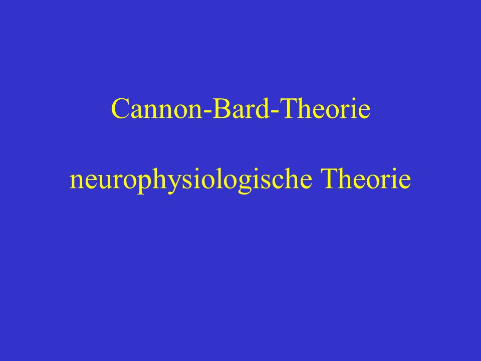 Cannon-Bard-Theorie neurophysiologische Theorie
