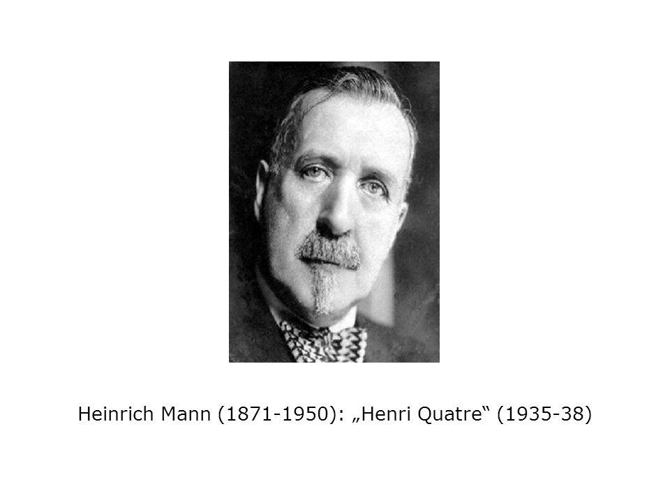 Heinrich Mann (1871-1950): Henri Quatre (1935-38)
