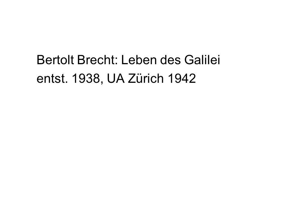 Bertolt Brecht: Leben des Galilei entst. 1938, UA Zürich 1942