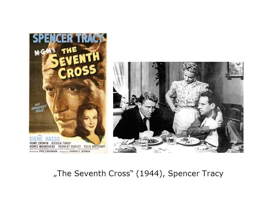 The Seventh Cross (1944), Spencer Tracy