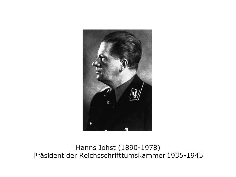 Hanns Johst (1890-1978) Präsident der Reichsschrifttumskammer 1935-1945