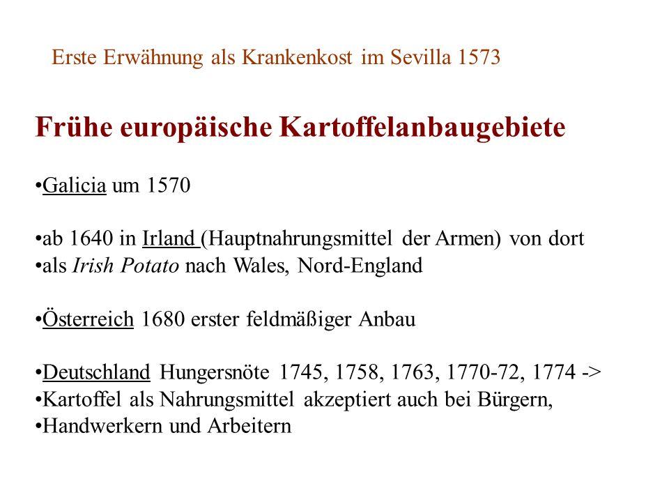 Frühe europäische Kartoffelanbaugebiete Galicia um 1570 ab 1640 in Irland (Hauptnahrungsmittel der Armen) von dort als Irish Potato nach Wales, Nord-E