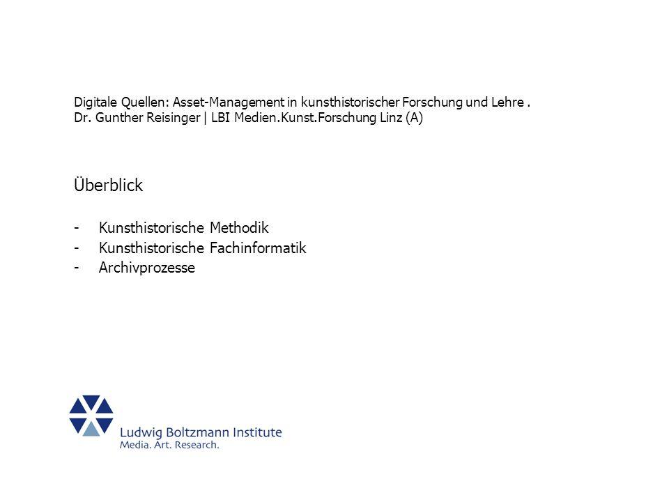 Digitale Quellen: Asset-Management in kunsthistorischer Forschung und Lehre.