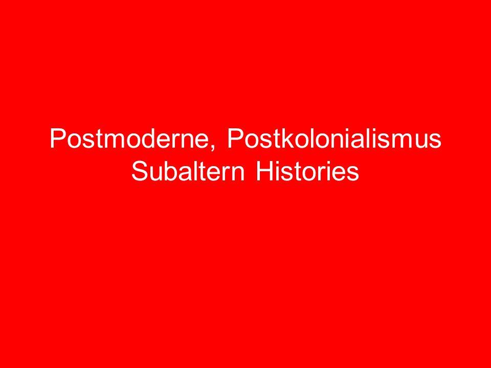 Postmoderne, Postkolonialismus Subaltern Histories