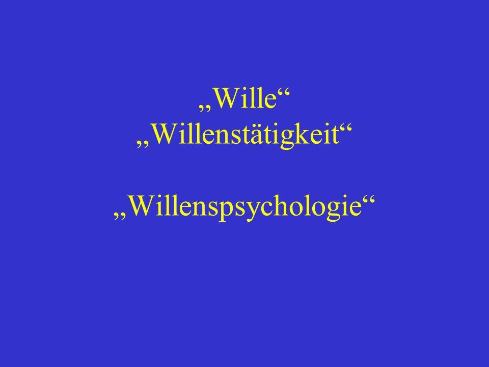 Wille Willenstätigkeit Willenspsychologie
