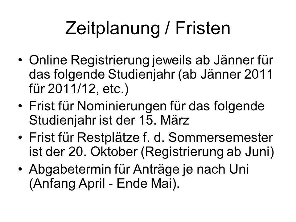 Zeitplanung / Fristen Online Registrierung jeweils ab Jänner für das folgende Studienjahr (ab Jänner 2011 für 2011/12, etc.) Frist für Nominierungen für das folgende Studienjahr ist der 15.
