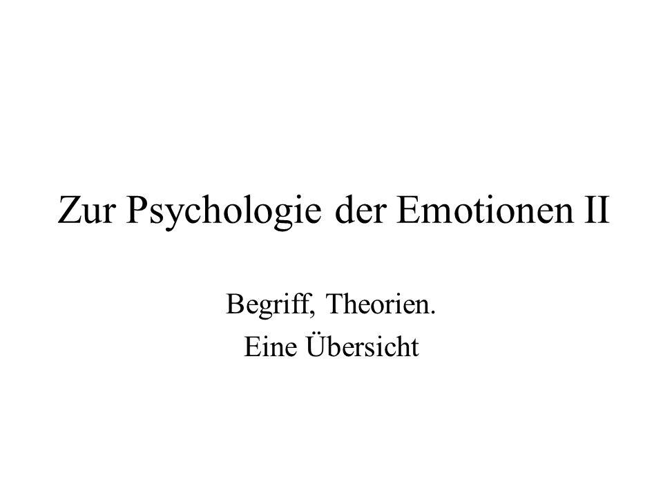 Zur Psychologie der Emotionen II Begriff, Theorien. Eine Übersicht