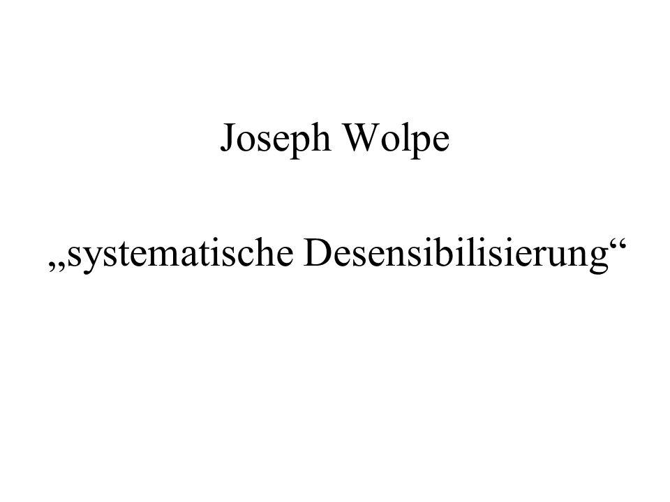 Joseph Wolpe systematische Desensibilisierung