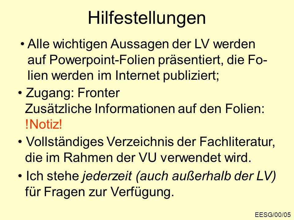 EESG/00/05 Hilfestellungen Alle wichtigen Aussagen der LV werden auf Powerpoint-Folien präsentiert, die Fo- lien werden im Internet publiziert; Zugang: Fronter Zusätzliche Informationen auf den Folien: !Notiz.