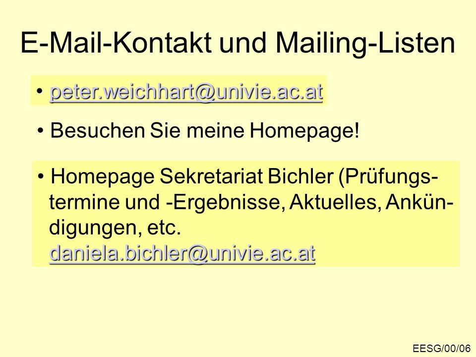 EESG/00/06 E-Mail-Kontakt und Mailing-Listen peter.weichhart@univie.ac.at peter.weichhart@univie.ac.atpeter.weichhart@univie.ac.at Besuchen Sie meine