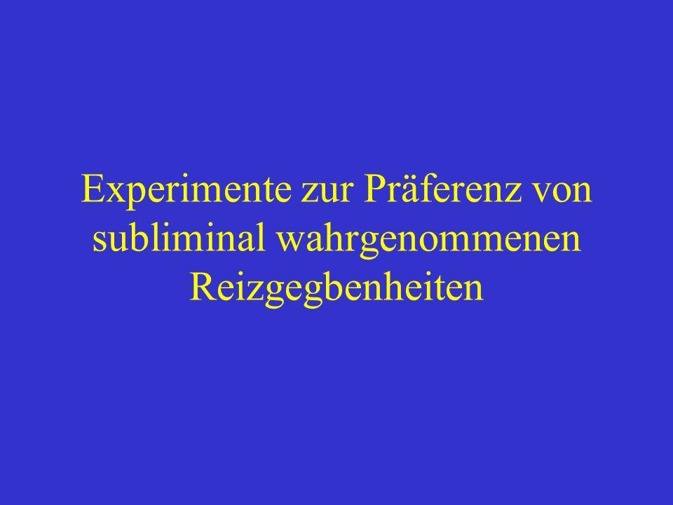 Experimente zur Präferenz von subliminal wahrgenommenen Reizgegbenheiten