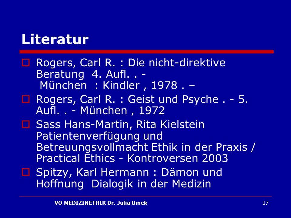 VO MEDIZINETHIK Dr.Julia Umek17 Literatur Rogers, Carl R.