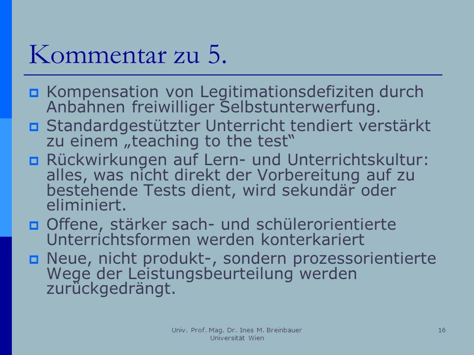 Univ. Prof. Mag. Dr. Ines M. Breinbauer Universität Wien 16 Kommentar zu 5. Kompensation von Legitimationsdefiziten durch Anbahnen freiwilliger Selbst