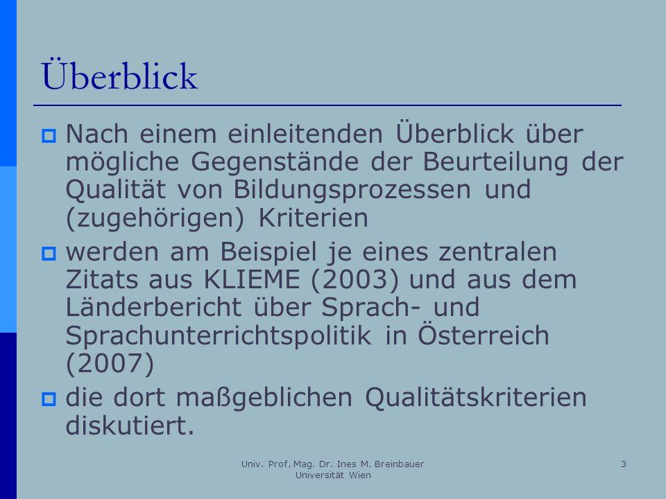 Univ. Prof. Mag. Dr. Ines M. Breinbauer Universität Wien 3 Überblick Nach einem einleitenden Überblick über mögliche Gegenstände der Beurteilung der Q