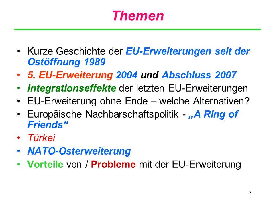 3 Themen Kurze Geschichte der EU-Erweiterungen seit der Ostöffnung 1989 5. EU-Erweiterung 2004 und Abschluss 2007 Integrationseffekte der letzten EU-E