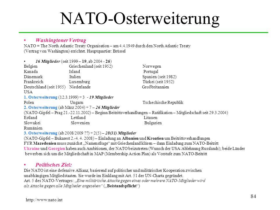 84 NATO-Osterweiterung Washingtoner Vertrag NATO = The North Atlantic Treaty Organisation – am 4.4.1949 durch den North Atlantic Treaty (Vertrag von W