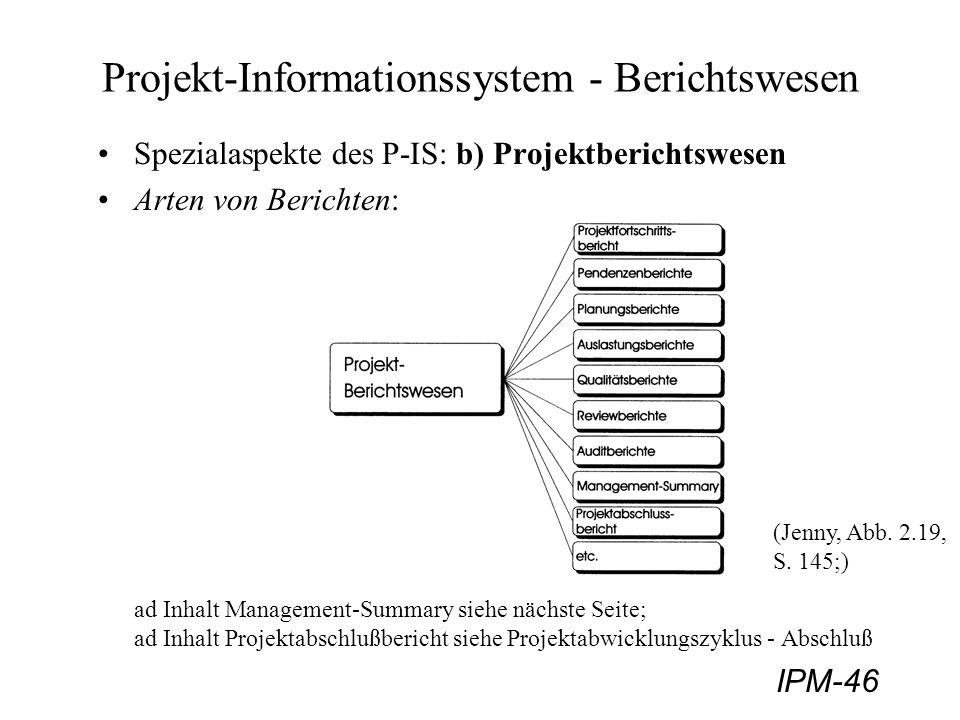 IPM-46 Projekt-Informationssystem - Berichtswesen Spezialaspekte des P-IS: b) Projektberichtswesen Arten von Berichten: ad Inhalt Management-Summary s