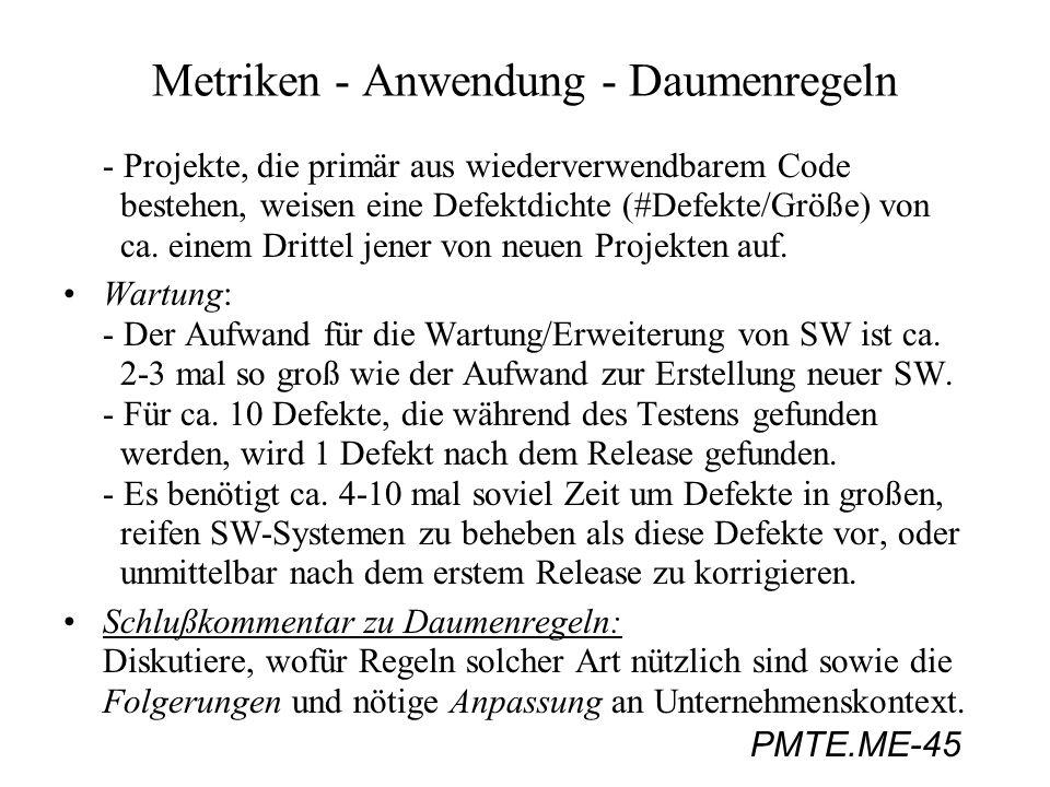 PMTE.ME-45 Metriken - Anwendung - Daumenregeln - Projekte, die primär aus wiederverwendbarem Code bestehen, weisen eine Defektdichte (#Defekte/Größe)