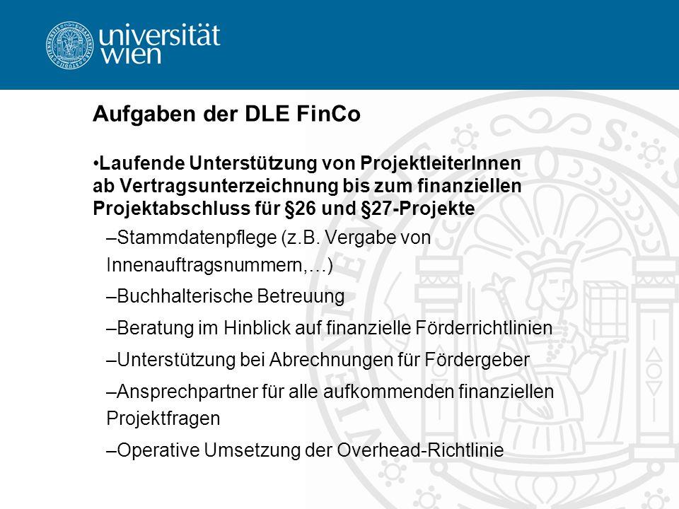 Aufgaben der DLE FinCo Laufende Unterstützung von ProjektleiterInnen ab Vertragsunterzeichnung bis zum finanziellen Projektabschluss für §26 und §27-P