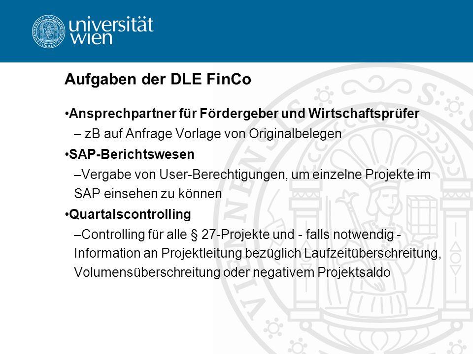 Aufgaben der DLE FinCo Ansprechpartner für Fördergeber und Wirtschaftsprüfer – zB auf Anfrage Vorlage von Originalbelegen SAP-Berichtswesen –Vergabe v