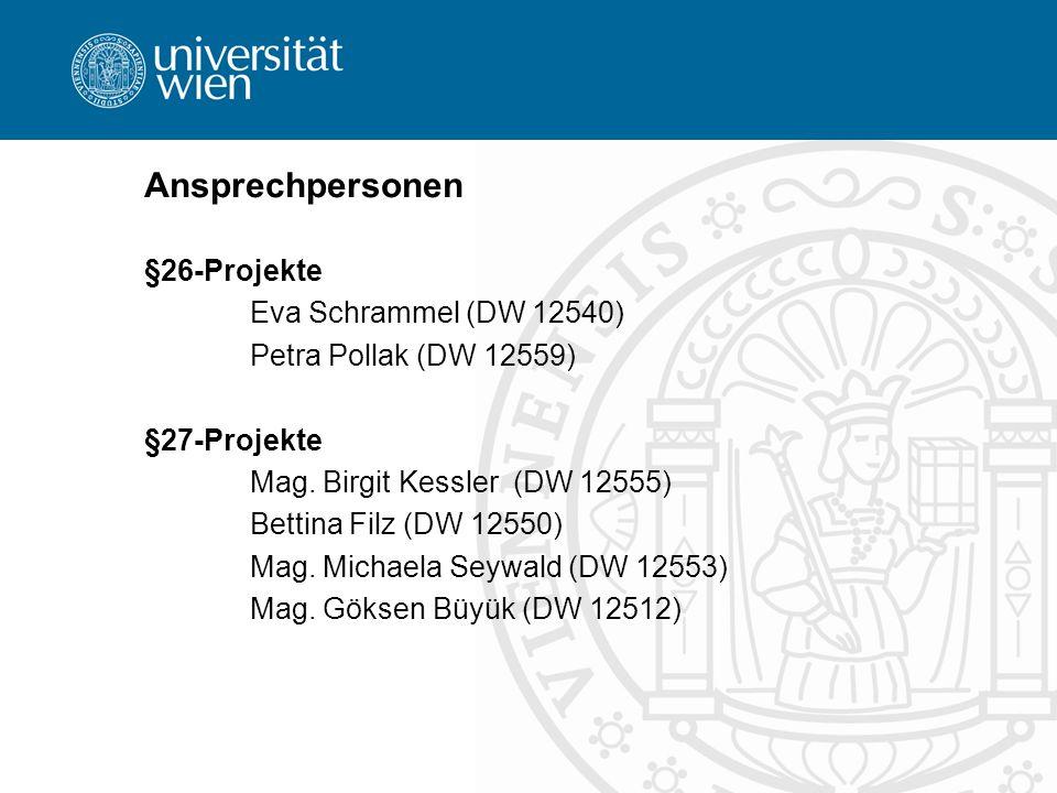 Ansprechpersonen §26-Projekte Eva Schrammel (DW 12540) Petra Pollak (DW 12559) §27-Projekte Mag. Birgit Kessler (DW 12555) Bettina Filz (DW 12550) Mag