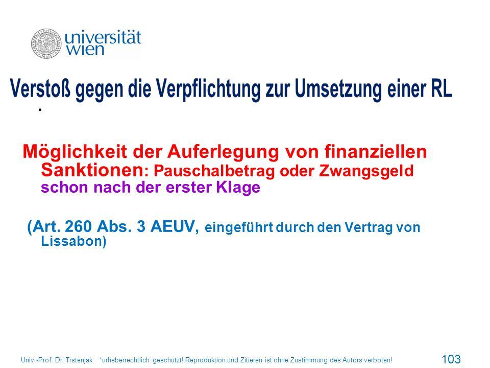 . Möglichkeit der Auferlegung von finanziellen Sanktionen : Pauschalbetrag oder Zwangsgeld schon nach der erster Klage (Art. 260 Abs. 3 AEUV, eingefüh