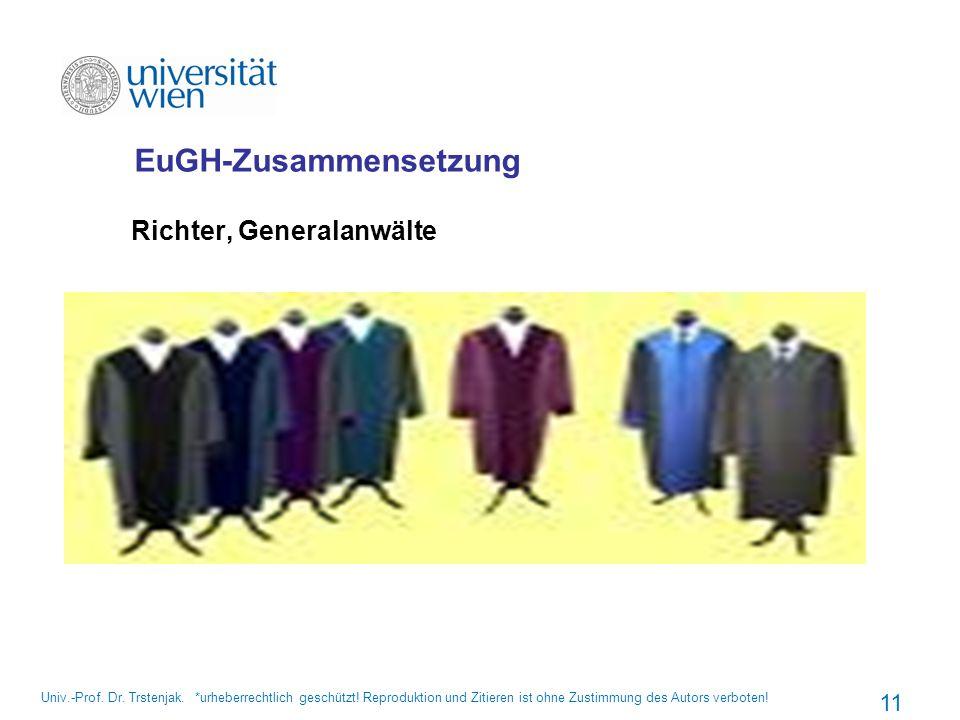 EuGH-Zusammensetzung Richter, Generalanwälte Univ.-Prof. Dr. Trstenjak. *urheberrechtlich geschützt! Reproduktion und Zitieren ist ohne Zustimmung des