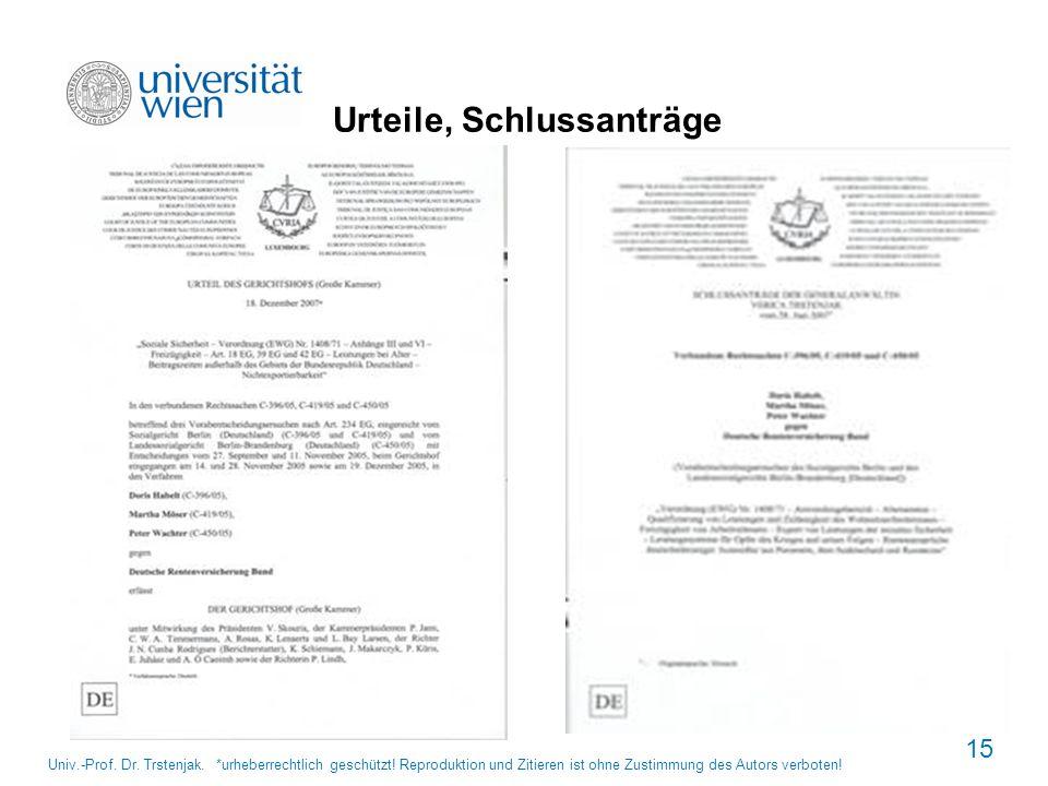 Urteile, Schlussanträge Univ.-Prof. Dr. Trstenjak. *urheberrechtlich geschützt! Reproduktion und Zitieren ist ohne Zustimmung des Autors verboten! 15