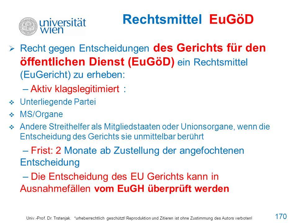 Rechtsmittel EuGöD Univ.-Prof. Dr. Trstenjak. *urheberrechtlich geschützt! Reproduktion und Zitieren ist ohne Zustimmung des Autors verboten! Recht ge