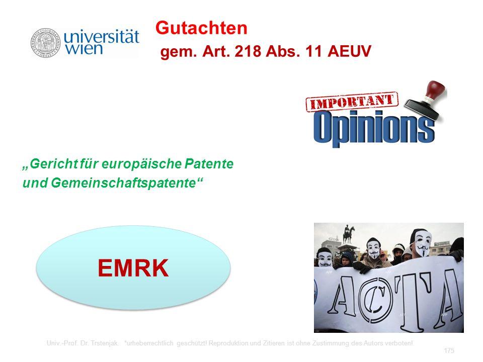 Gutachten gem. Art. 218 Abs. 11 AEUV Gericht für europäische Patente und Gemeinschaftspatente Univ.-Prof. Dr. Trstenjak. *urheberrechtlich geschützt!
