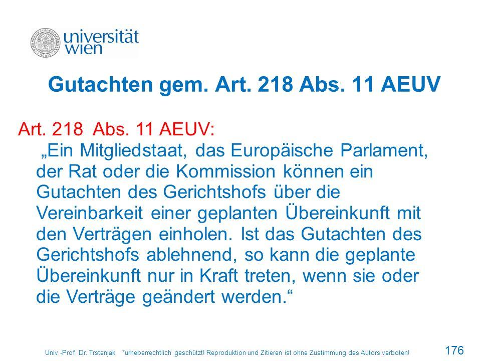 Gutachten gem. Art. 218 Abs. 11 AEUV Univ.-Prof. Dr. Trstenjak. *urheberrechtlich geschützt! Reproduktion und Zitieren ist ohne Zustimmung des Autors