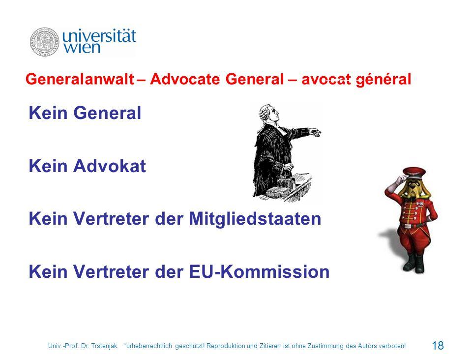Univ.-Prof. Dr. Trstenjak. *urheberrechtlich geschützt! Reproduktion und Zitieren ist ohne Zustimmung des Autors verboten! Generalanwalt – Advocate Ge