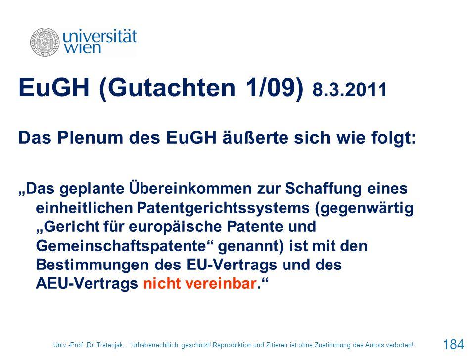 Univ.-Prof. Dr. Trstenjak. *urheberrechtlich geschützt! Reproduktion und Zitieren ist ohne Zustimmung des Autors verboten! 184 EuGH (Gutachten 1/09) 8