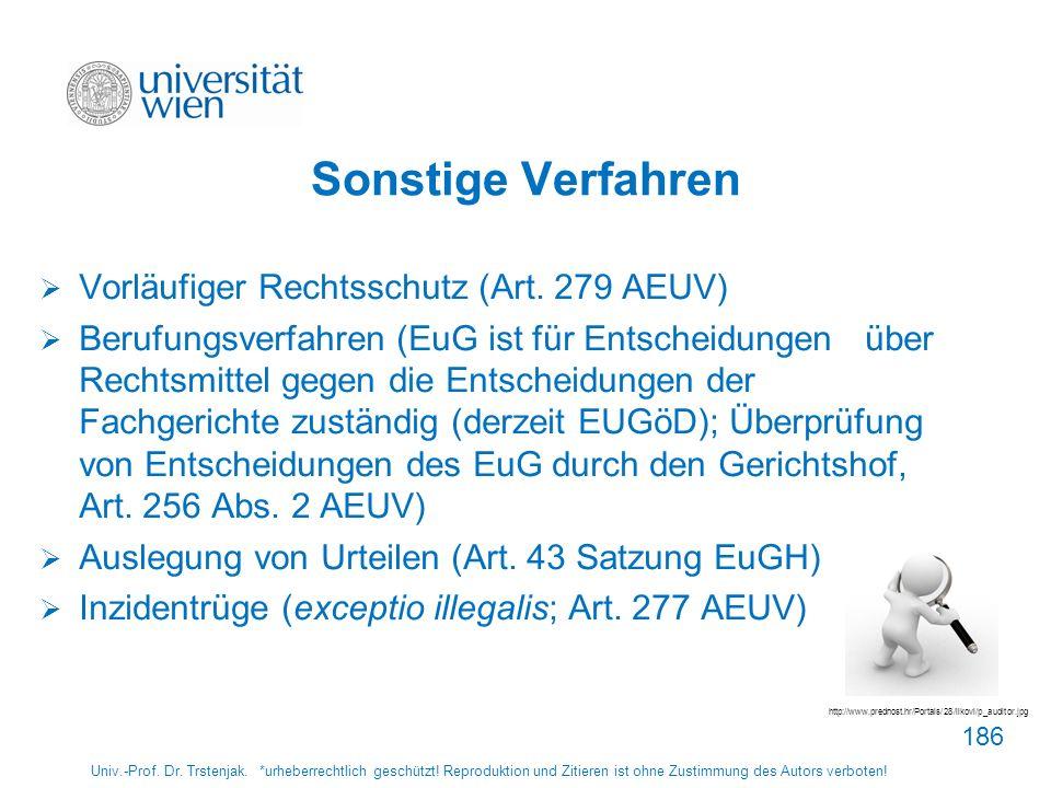 Sonstige Verfahren Vorläufiger Rechtsschutz (Art. 279 AEUV) Berufungsverfahren (EuG ist für Entscheidungen über Rechtsmittel gegen die Entscheidungen