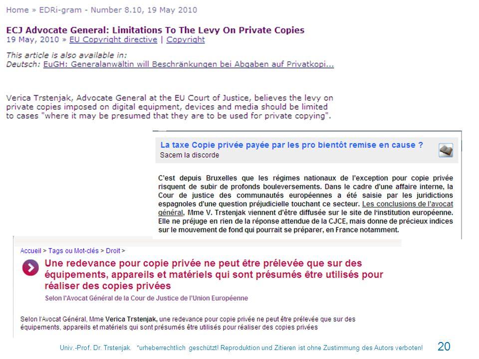 Univ.-Prof. Dr. Trstenjak. *urheberrechtlich geschützt! Reproduktion und Zitieren ist ohne Zustimmung des Autors verboten! 20