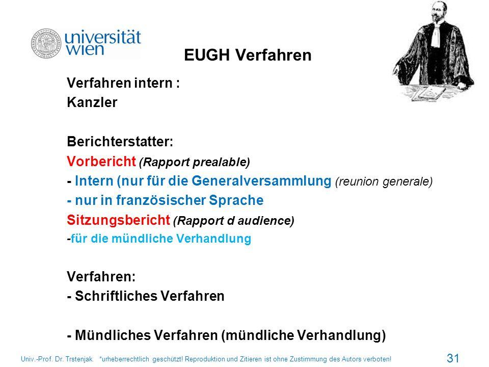 EUGH Verfahren Verfahren intern : Kanzler Berichterstatter: Vorbericht (Rapport prealable) - Intern (nur für die Generalversammlung (reunion generale)