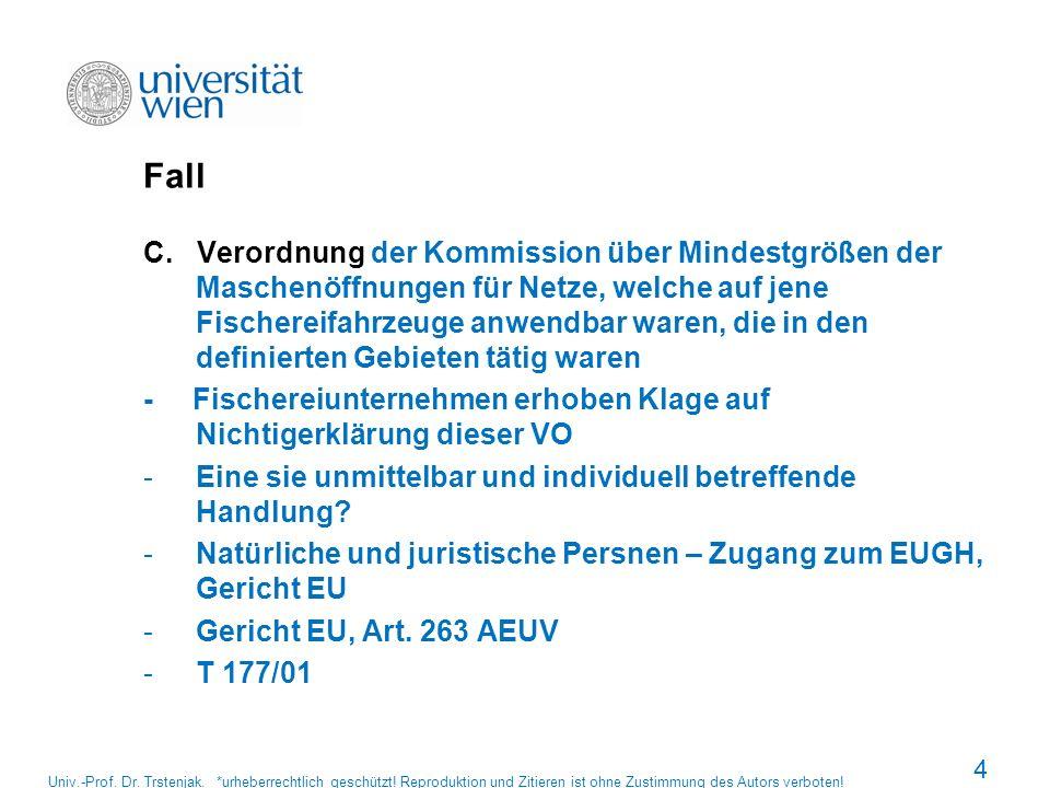 135 EuGH (Rs Plaumann) Univ.-Prof.Dr. Trstenjak. *urheberrechtlich geschützt.