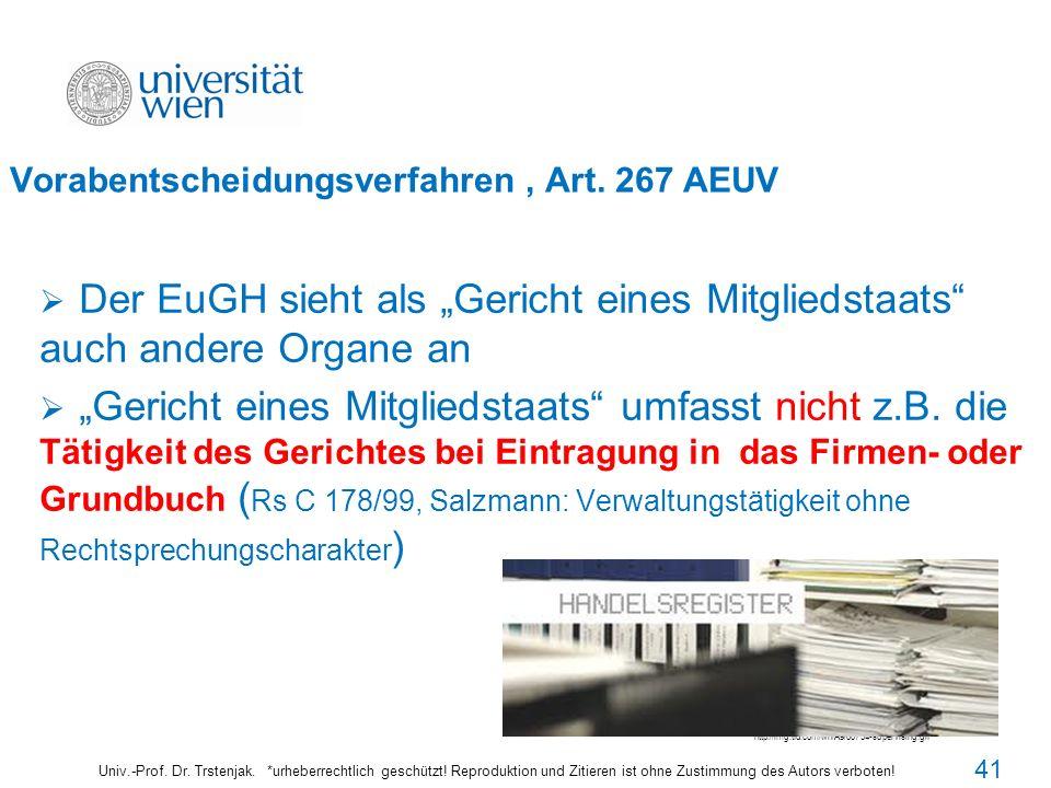 41 Vorabentscheidungsverfahren, Art. 267 AEUV Der EuGH sieht als Gericht eines Mitgliedstaats auch andere Organe an Gericht eines Mitgliedstaats umfas