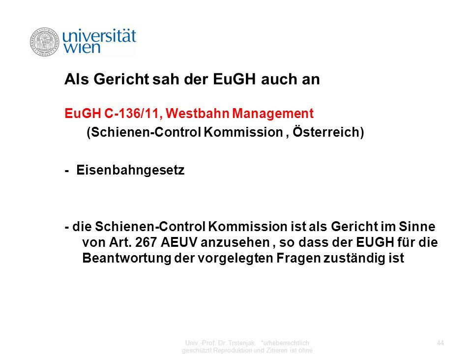 Als Gericht sah der EuGH auch an EuGH C-136/11, Westbahn Management (Schienen-Control Kommission, Österreich) - Eisenbahngesetz - die Schienen-Control