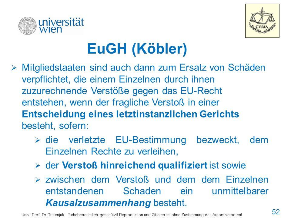 EuGH (Köbler) Univ.-Prof. Dr. Trstenjak. *urheberrechtlich geschützt! Reproduktion und Zitieren ist ohne Zustimmung des Autors verboten! Mitgliedstaat