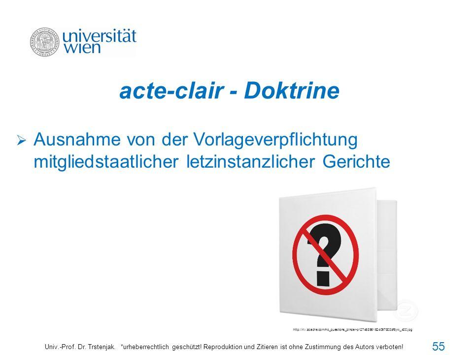 acte-clair - Doktrine Univ.-Prof. Dr. Trstenjak. *urheberrechtlich geschützt! Reproduktion und Zitieren ist ohne Zustimmung des Autors verboten! Ausna