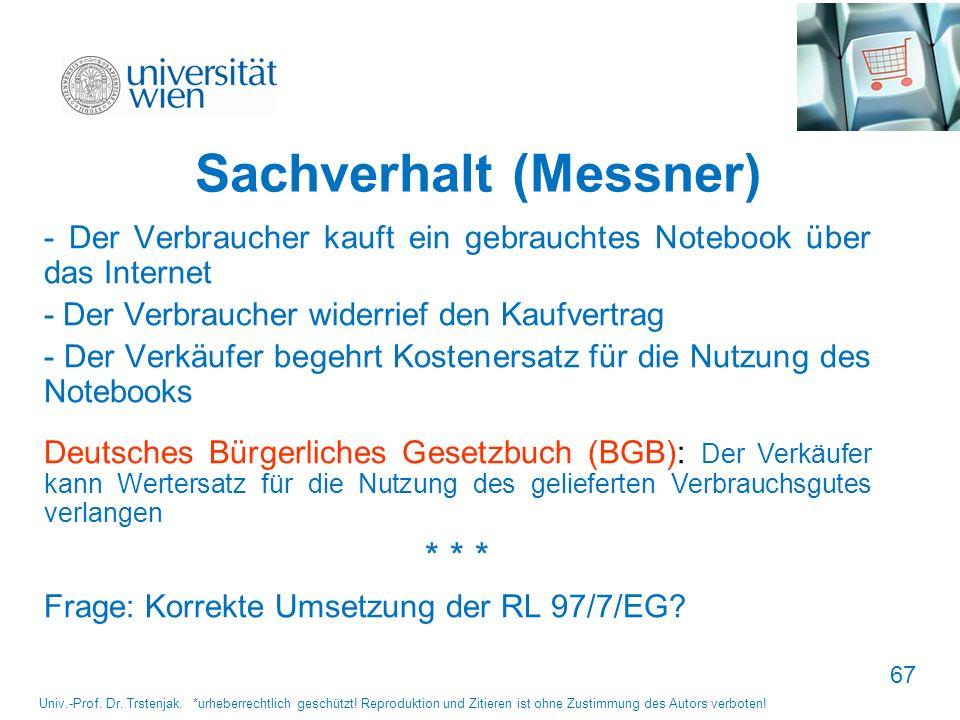 67 Sachverhalt (Messner) - Der Verbraucher kauft ein gebrauchtes Notebook über das Internet - Der Verbraucher widerrief den Kaufvertrag - Der Verkäufe