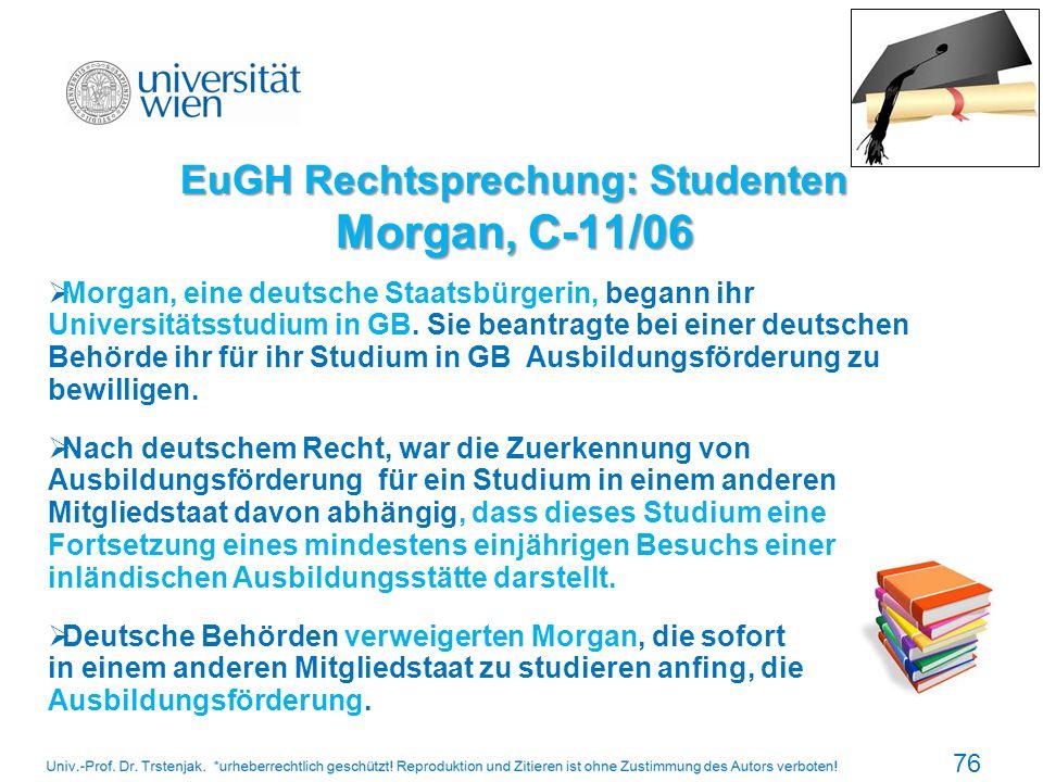 Morgan, eine deutsche Staatsbürgerin, begann ihr Universitätsstudium in GB. Sie beantragte bei einer deutschen Behörde ihr für ihr Studium in GB Ausbi