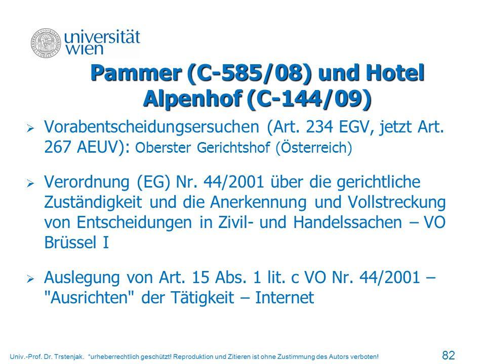 Pammer (C-585/08) und Hotel Alpenhof (C-144/09) Vorabentscheidungsersuchen (Art. 234 EGV, jetzt Art. 267 AEUV): Oberster Gerichtshof (Österreich) Vero