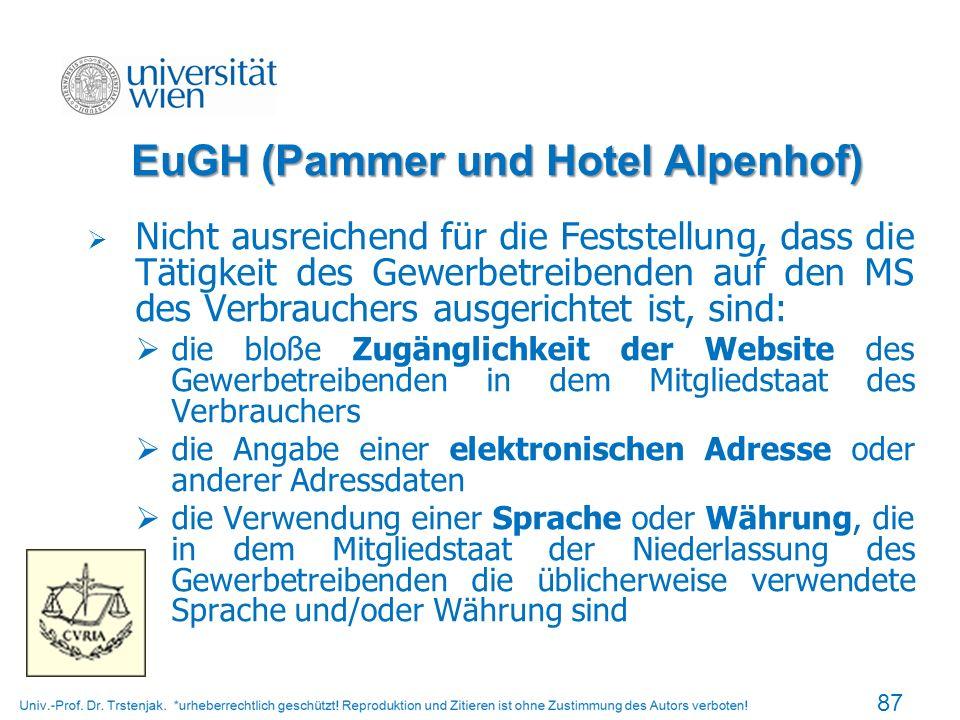EuGH (Pammer und Hotel Alpenhof) Nicht ausreichend für die Feststellung, dass die Tätigkeit des Gewerbetreibenden auf den MS des Verbrauchers ausgeric