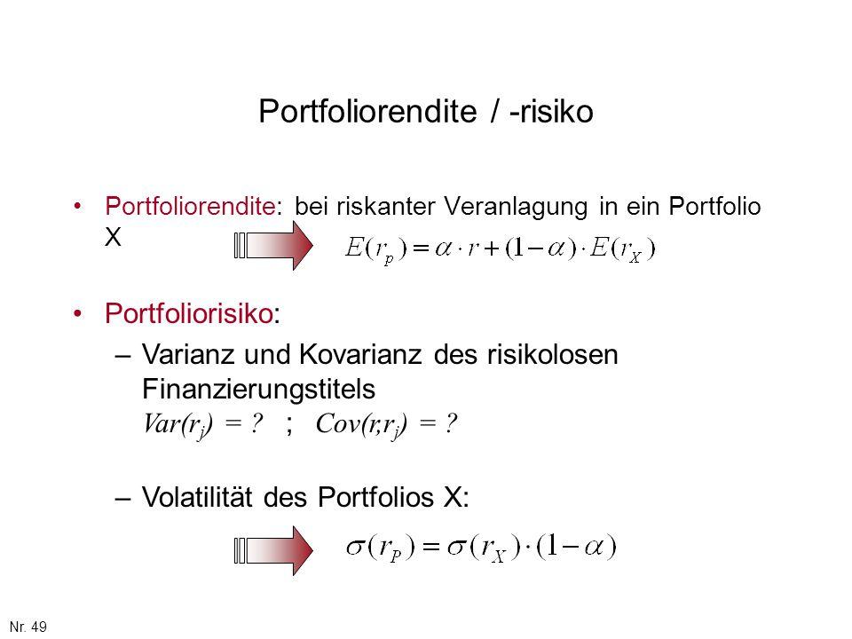 Nr. 49 Portfoliorendite / -risiko Portfoliorendite: bei riskanter Veranlagung in ein Portfolio X Portfoliorisiko: –Varianz und Kovarianz des risikolos
